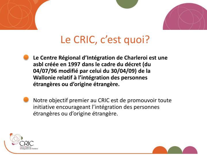 Le CRIC, c'est quoi?