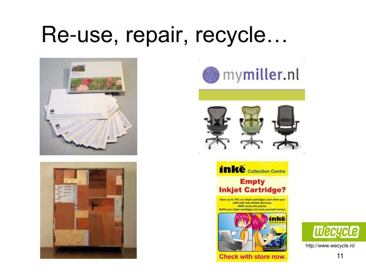 Re-use, repair, recycle…