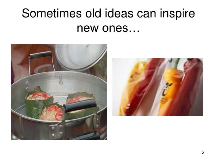 Sometimes old ideas can inspire new ones…