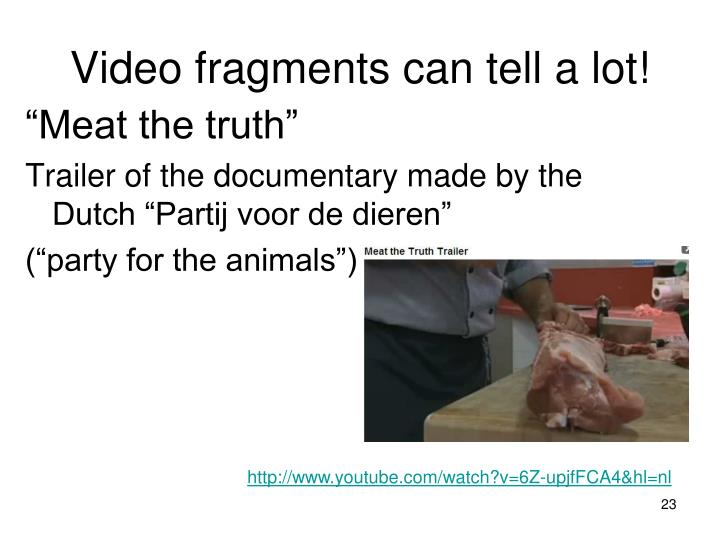 Video fragments can tell a lot!