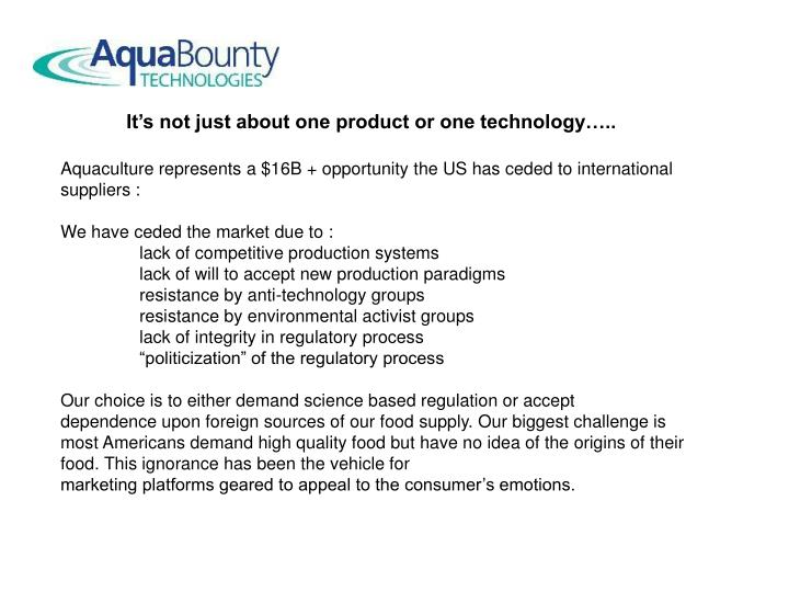 It's not just about one product or one technology…..