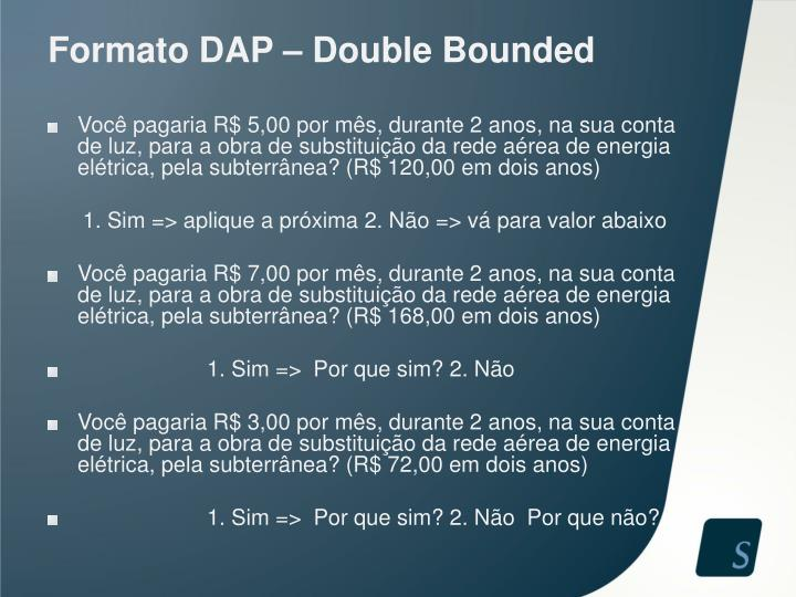Formato DAP – Double Bounded