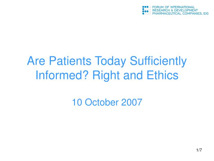 Are patients today sufficiently informed right and ethics 10 october 2007