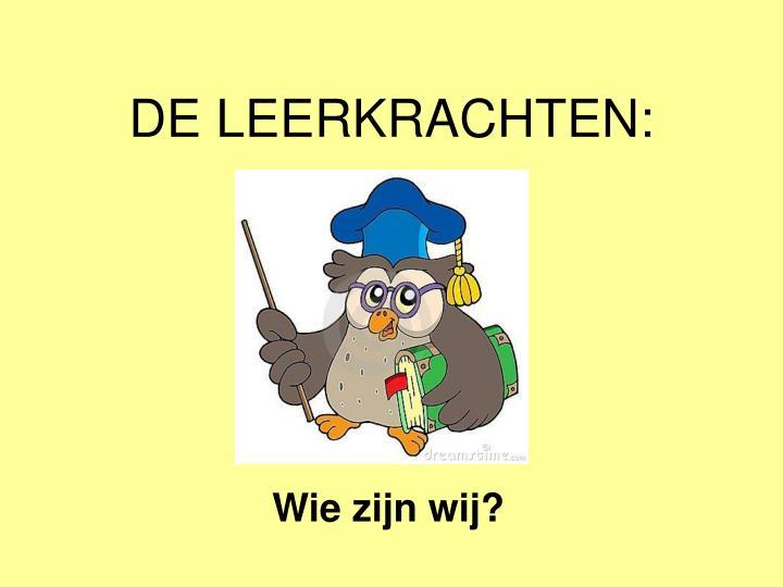 DE LEERKRACHTEN:
