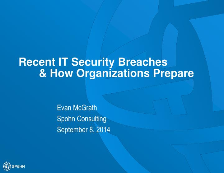 Recent it security breaches how organizations prepare