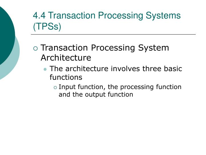 4.4 Transaction Processing Systems (TPSs)