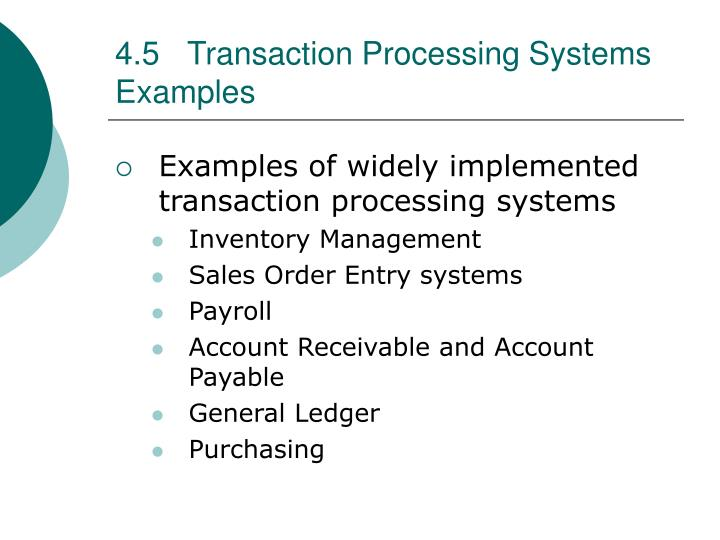4.5Transaction Processing Systems Examples