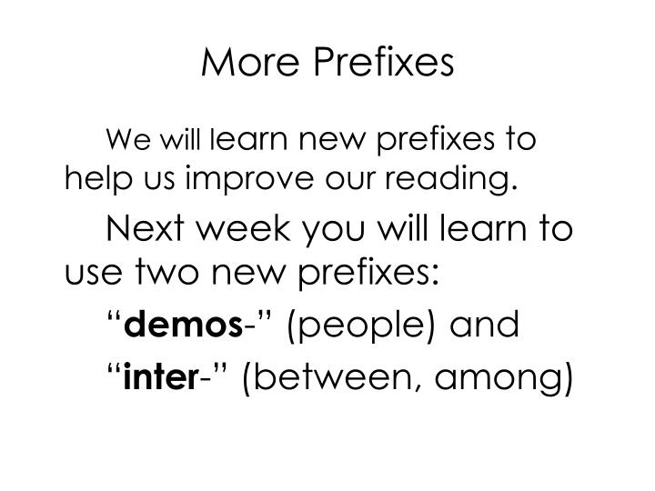 More Prefixes
