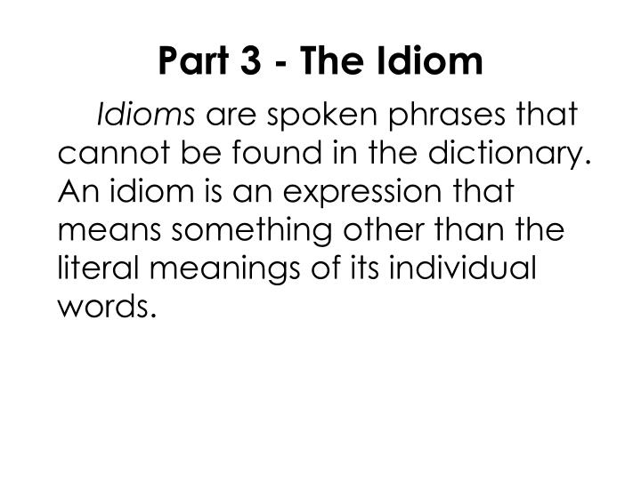Part 3 - The Idiom