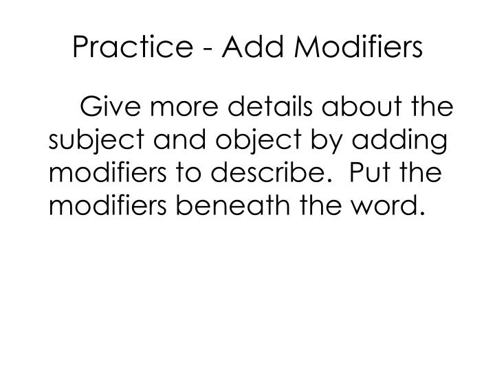 Practice - Add Modifiers