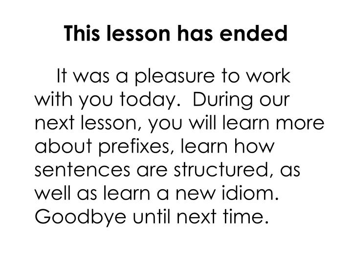 This lesson has ended