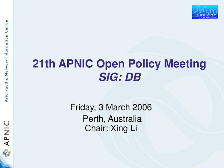 21th apnic open policy meeting sig db
