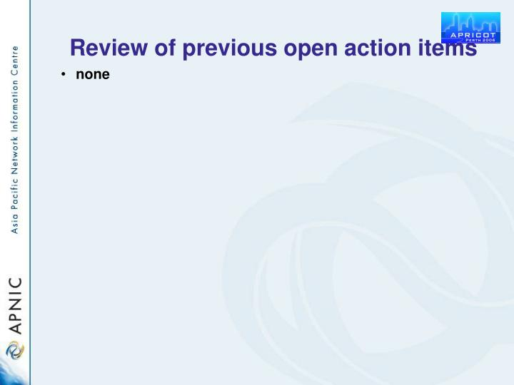 Review of previous open action items