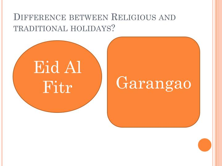 Difference between Religious and traditional holidays?