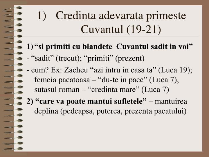 Credinta adevarata primeste Cuvantul (19-21)