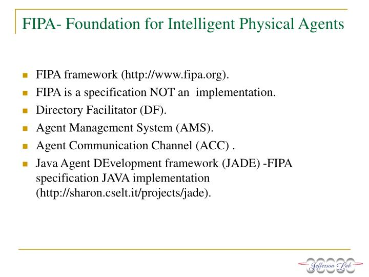 FIPA- Foundation for Intelligent Physical Agents
