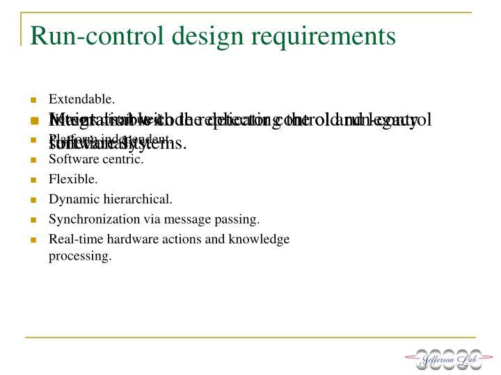 Run-control design requirements