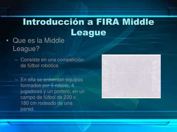 Introducción a FIRA Middle League