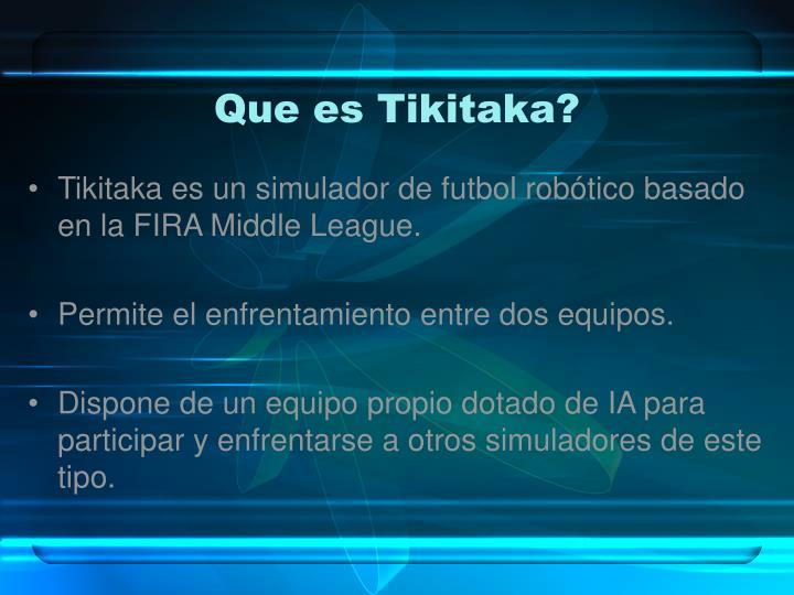 Que es Tikitaka?
