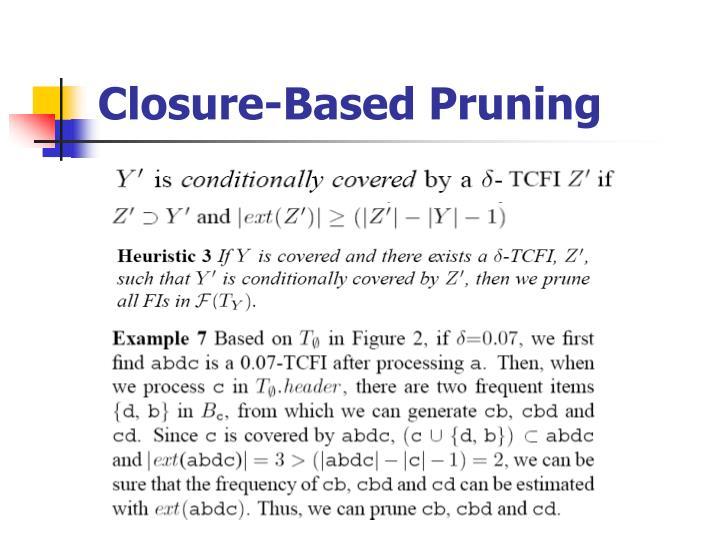 Closure-Based Pruning