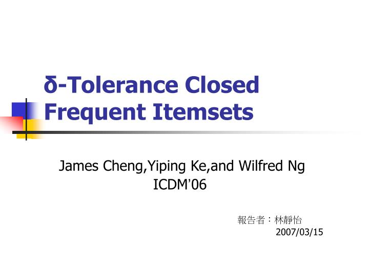 δ-Tolerance Closed Frequent Itemsets