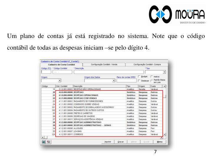 Um plano de contas já está registrado no sistema. Note que o código contábil de todas as despesas iniciam –se pelo dígito 4.