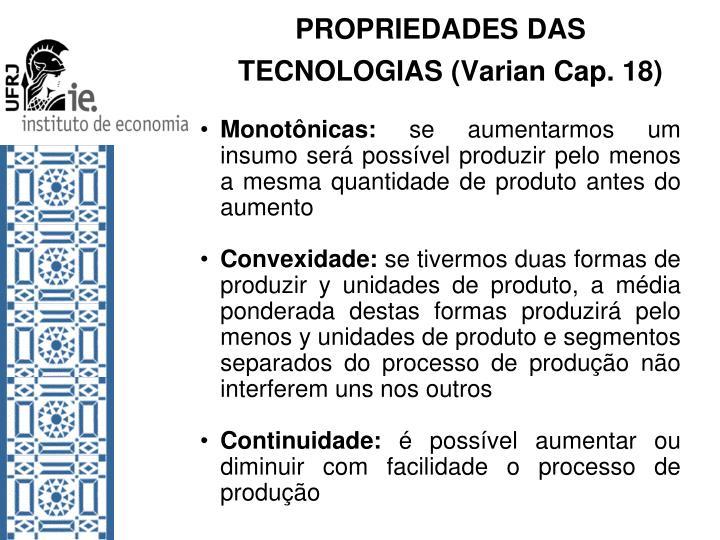 PROPRIEDADES DAS TECNOLOGIAS (Varian Cap. 18)