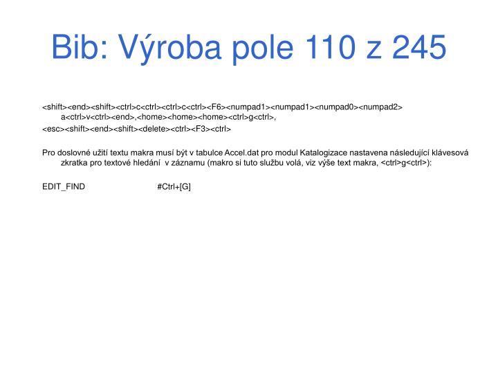 Bib: Výroba pole 110 z 245