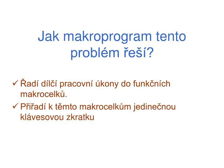 Jak makroprogram tento problém řeší?
