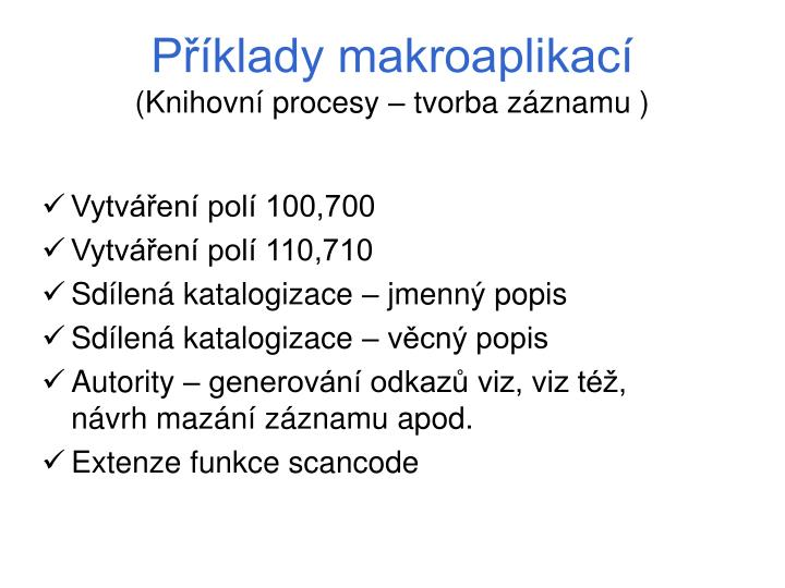 Příklady makroaplikací