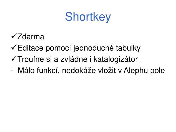 Shortkey
