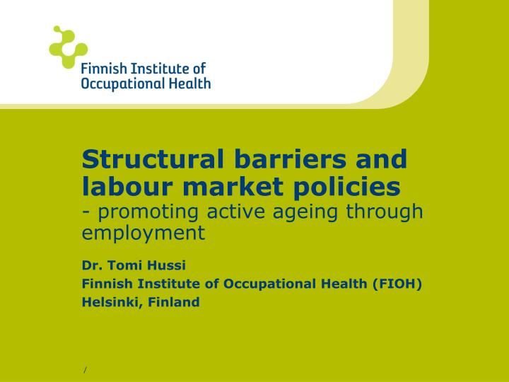 Structural barriers and labour market policies promoting active ageing through employment