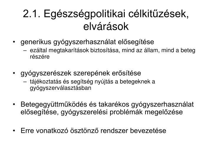 2.1. Egészségpolitikai célkitűzések, elvárások