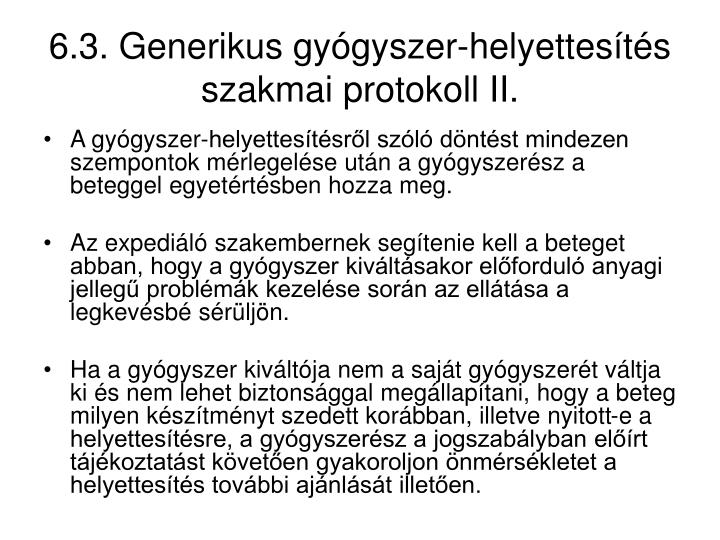 6.3. Generikus gyógyszer-helyettesítés szakmai protokoll II.