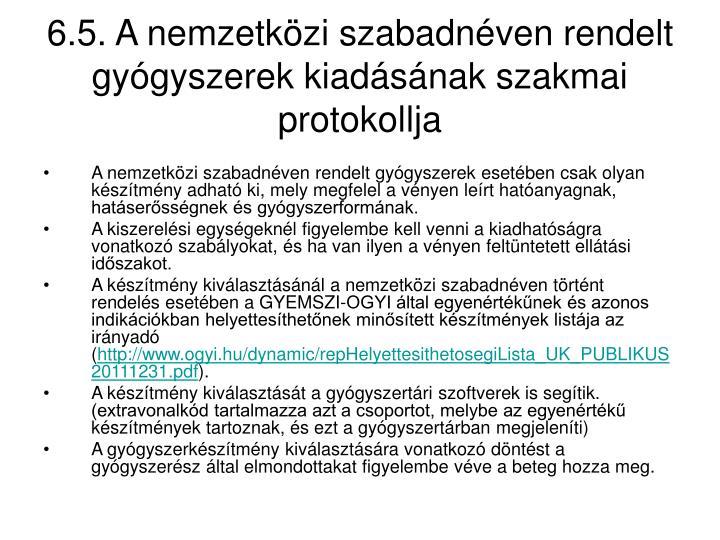 6.5. A nemzetközi szabadnéven rendelt gyógyszerek kiadásának szakmai protokollja