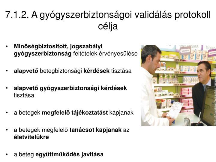 7.1.2. A gyógyszerbiztonságoi validálás protokoll célja