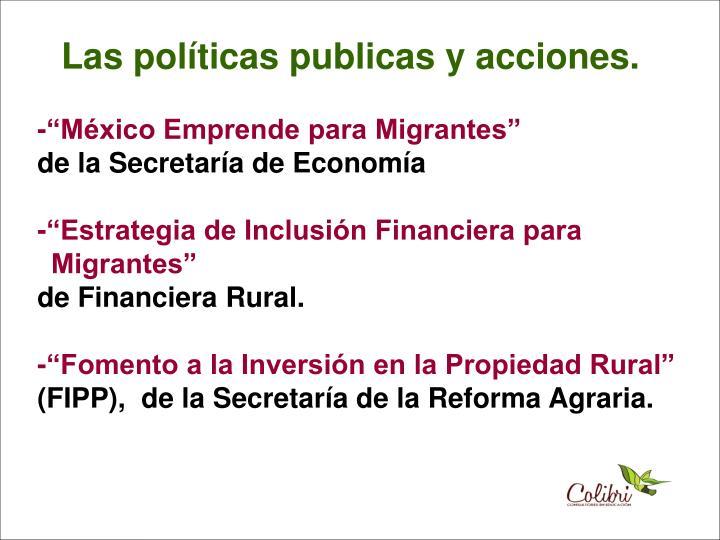 Las políticas publicas y acciones.