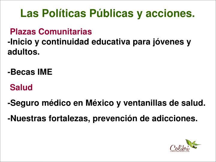 Las Políticas Públicas y acciones.