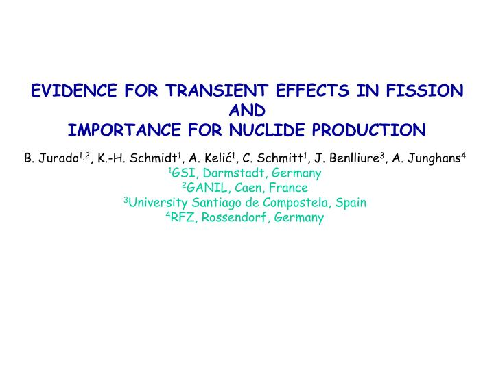 EVIDENCE FOR TRANSIENT EFFECTS IN FISSION