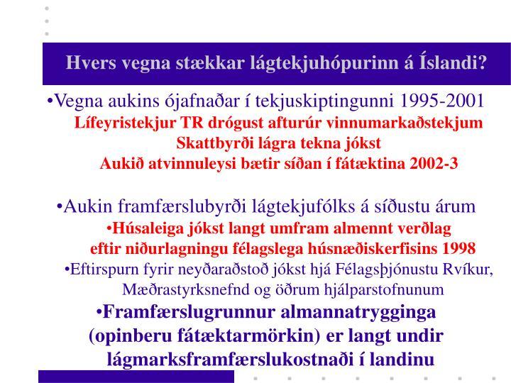 Hvers vegna stækkar lágtekjuhópurinn á Íslandi?