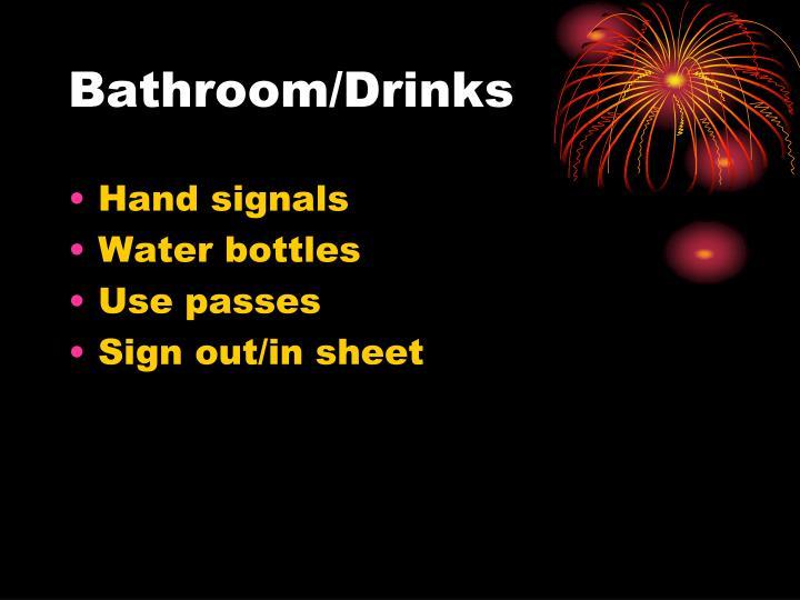 Bathroom/Drinks