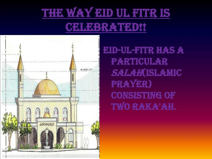 The way Eid ul fitr is celebrated!!