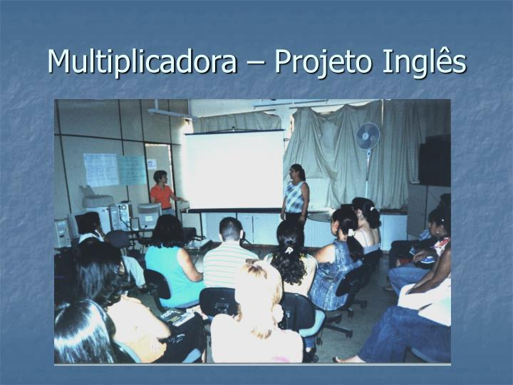 Multiplicadora – Projeto Inglês