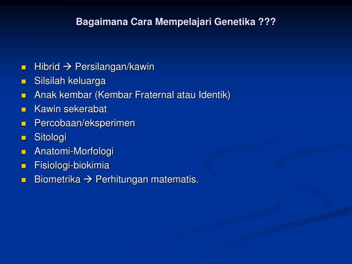 Bagaimana Cara Mempelajari Genetika ???