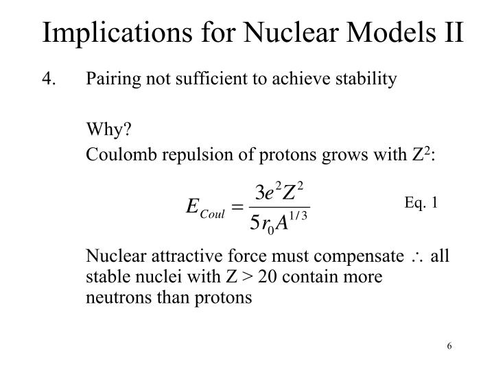 Implications for Nuclear Models II