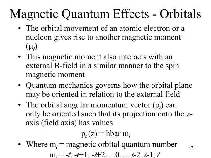 Magnetic Quantum Effects - Orbitals