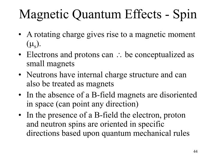 Magnetic Quantum Effects - Spin