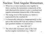 nucleus total angular momentum