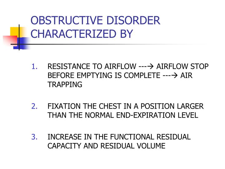 OBSTRUCTIVE DISORDER CHARACTERIZED BY