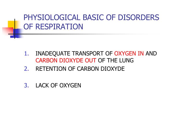 PHYSIOLOGICAL BASIC OF DISORDERS OF RESPIRATION